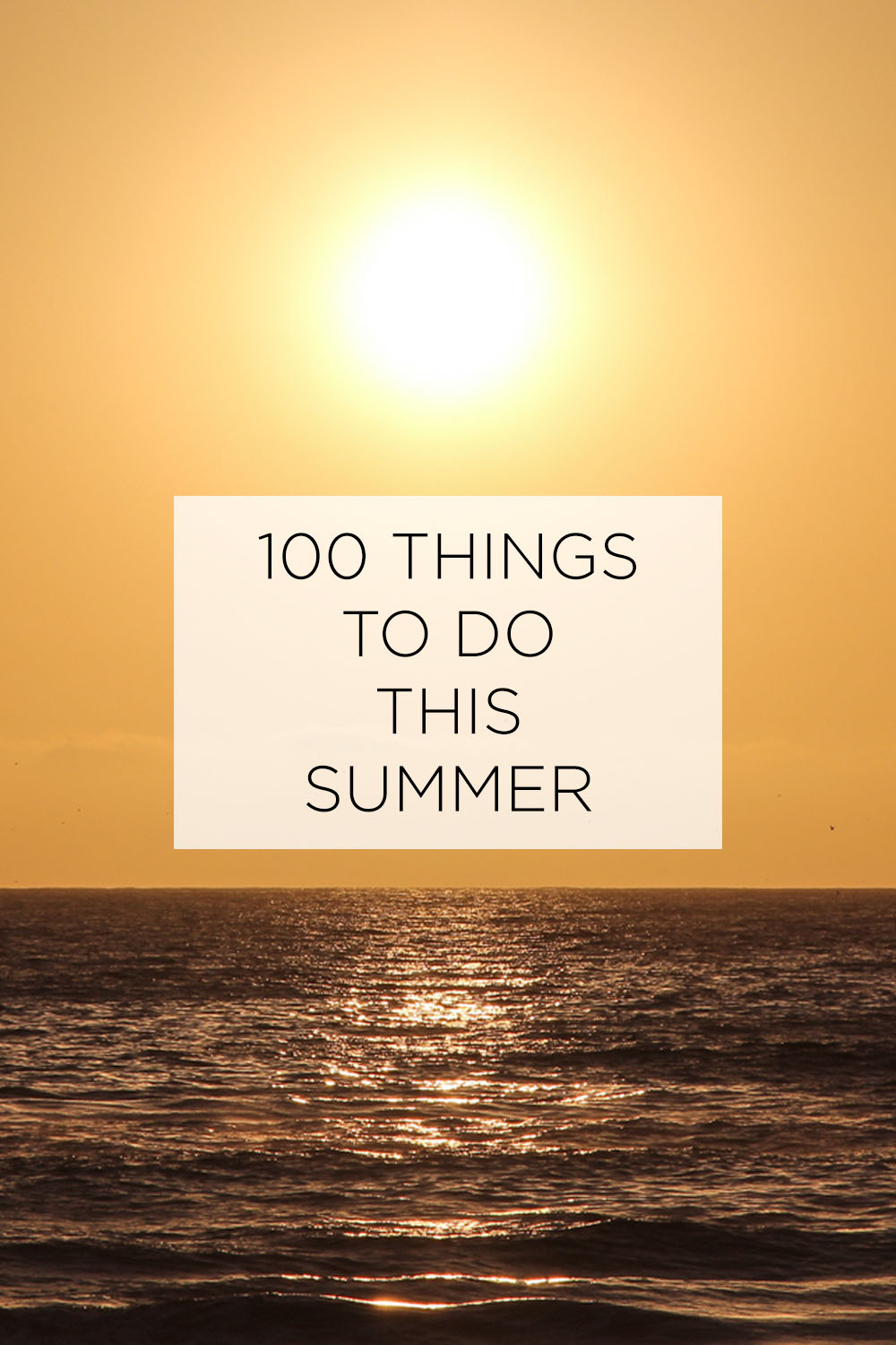100 THINGS TO DO THIS SUMMER BUCKET LIST