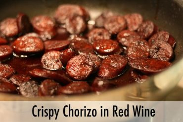 Crispy Chorizo in Red Wine