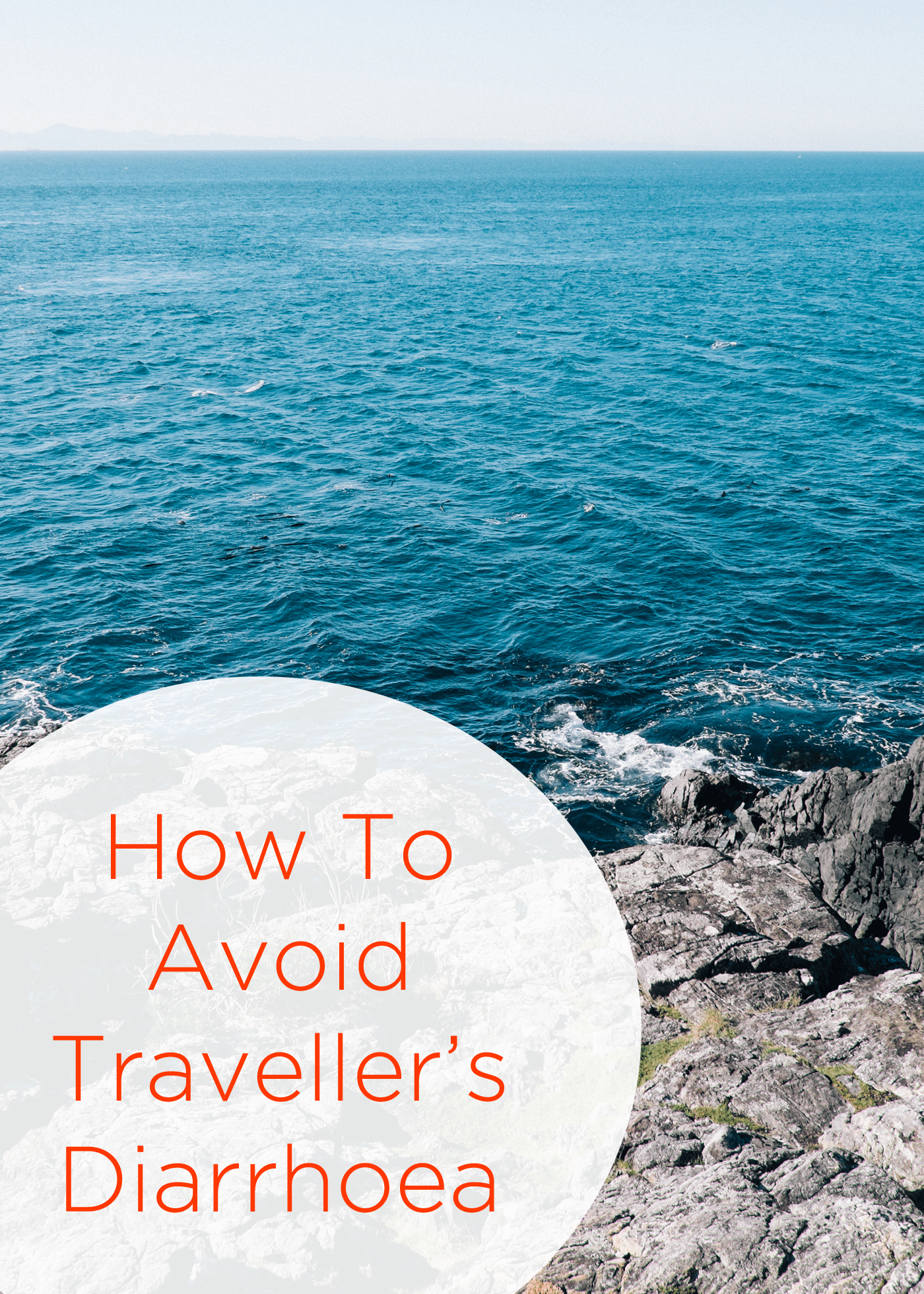 How To Avoid Travellers Diarrhoea