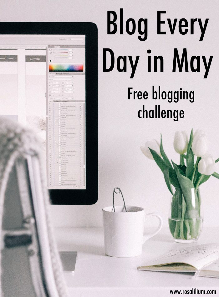 Blog Every Day in May blogging challenge with Rosalilium