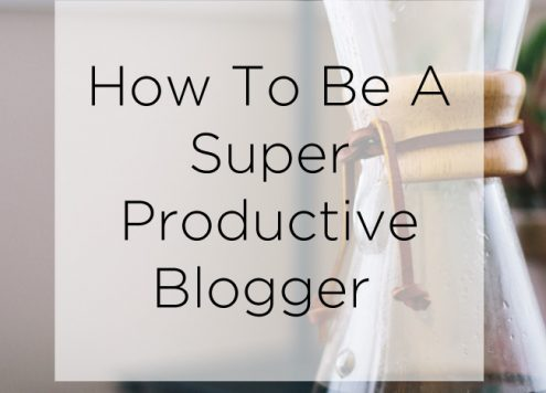 How To Be A Super Productive Blogger