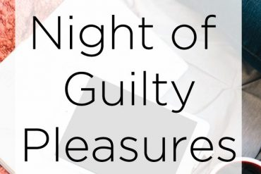 Night of Guilty Pleasures