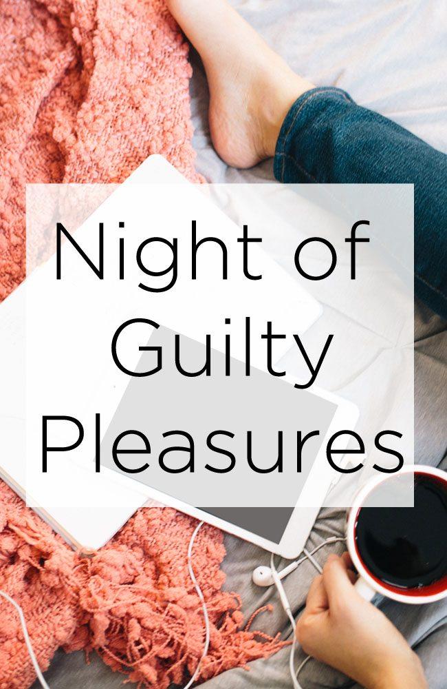 Night of Guilty Pleasures