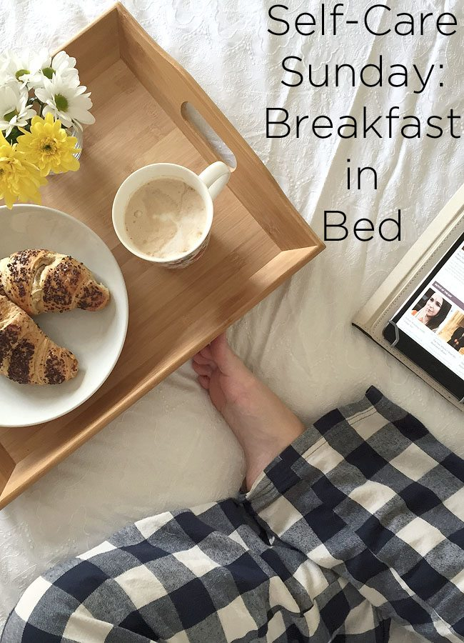 Self-Care Sunday - Breakfast in Bed
