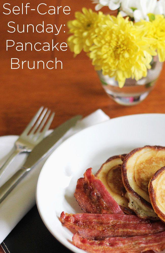 Self Care Sunday Pancake Brunch