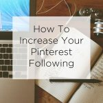 How To Increase Your Pinterest Following