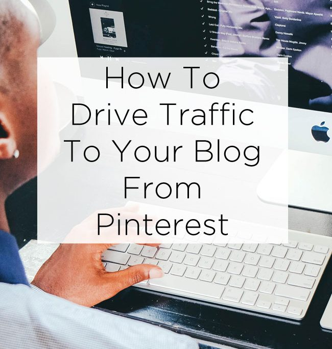 How To Drive Traffic To Your Blog From Pinterest