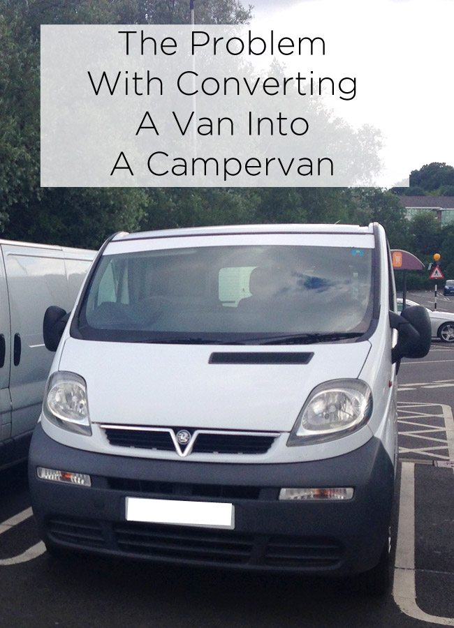 The Problem With Converting A Van Into A Campervan