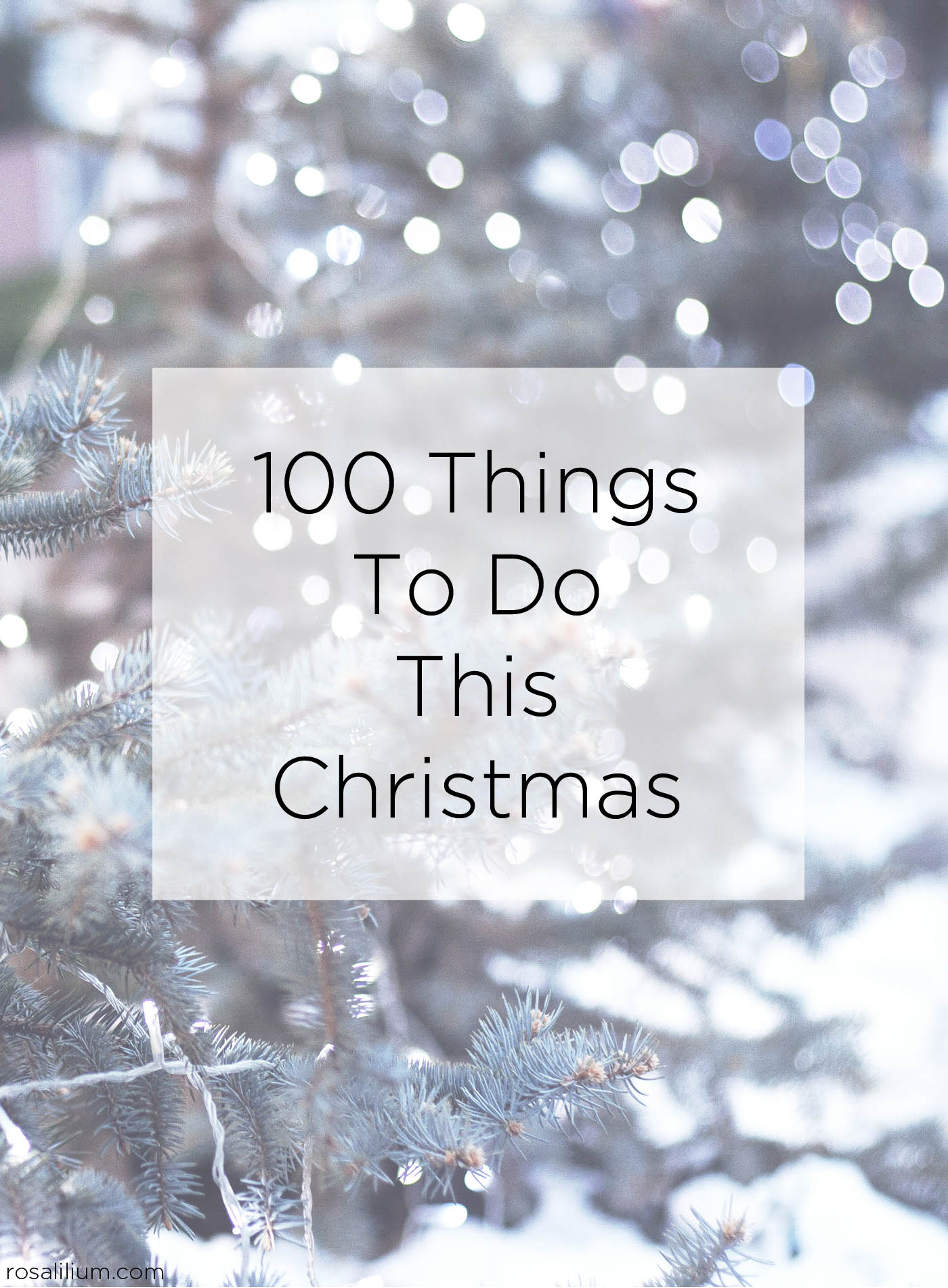 100 Things To Do This Christmas | Rosalilium