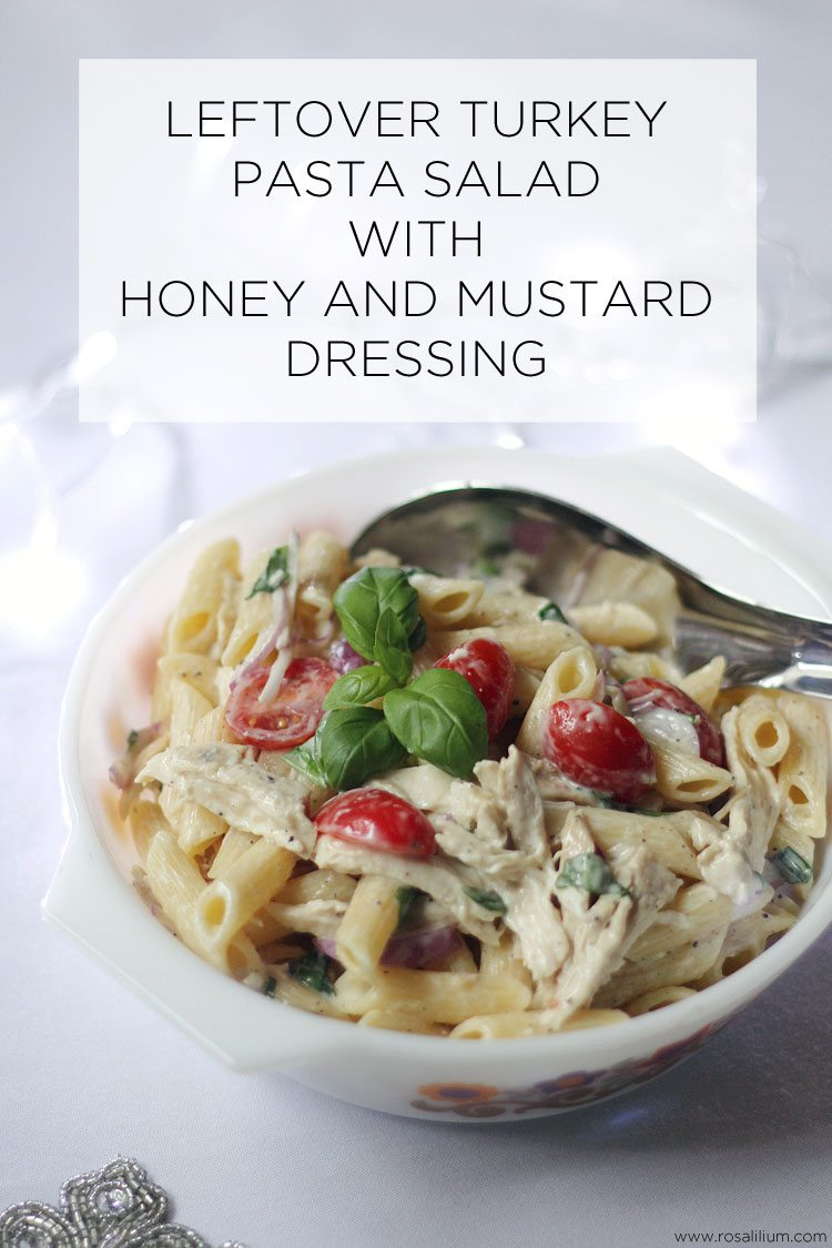 Leftover Turkey Pasta Salad With Honey and Mustard Dressing