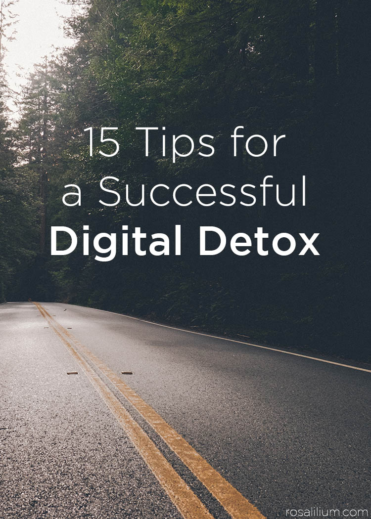 15 Tips For A Successful Digital Detox