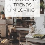 10 INTERIOR TRENDS IM LOVING