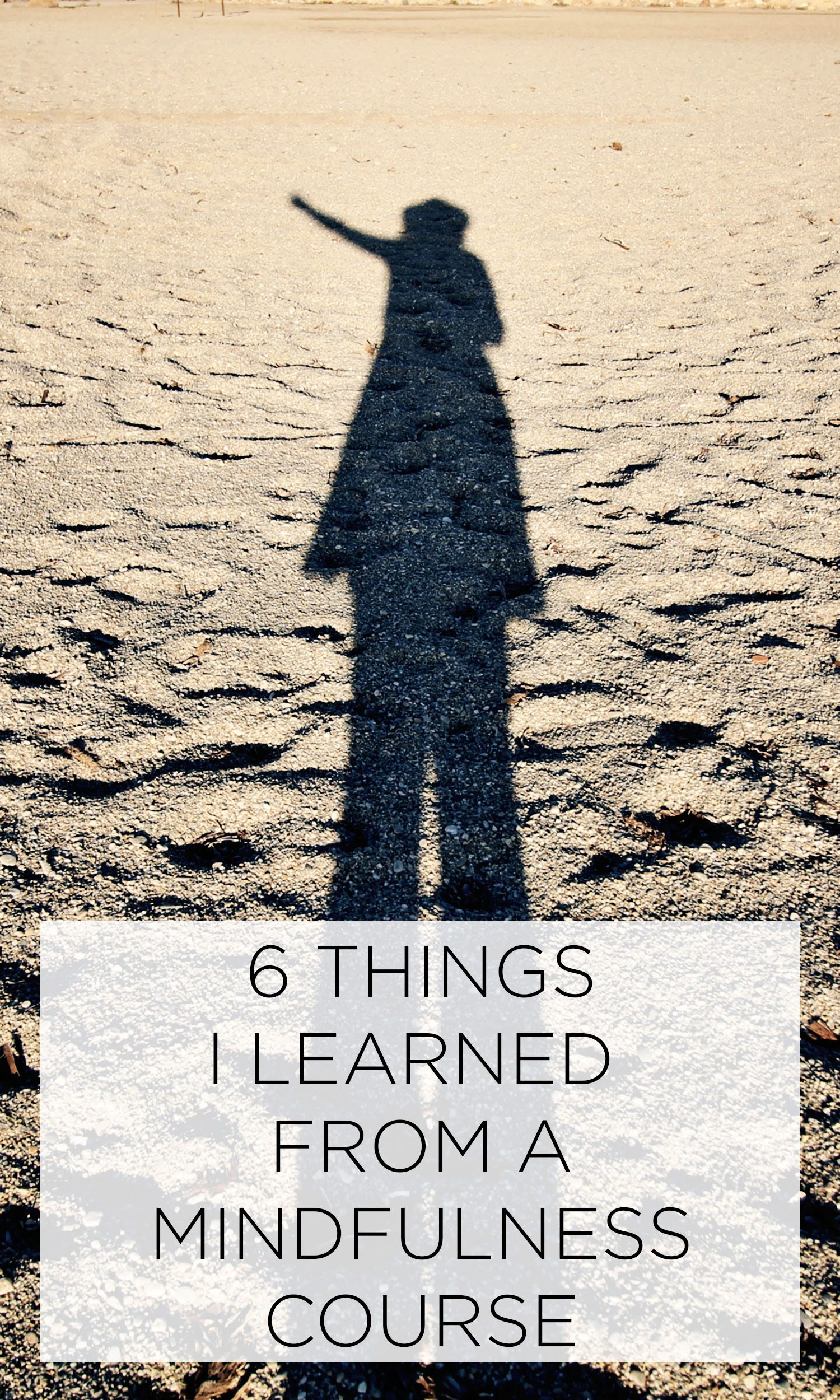 6 THINGS I LEARNED FROM A MINDFULNESS COURSE