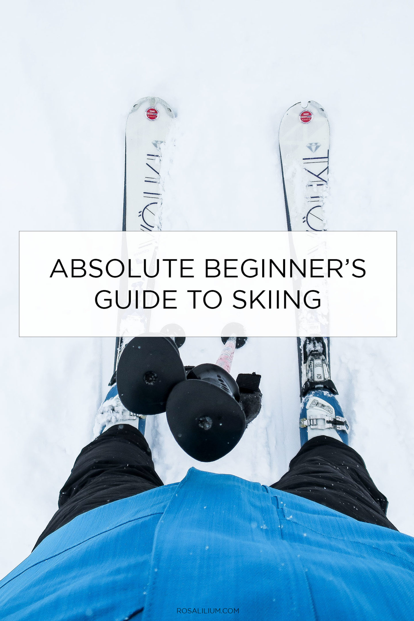 Absolute Beginners Guide To Skiing 21 Tips
