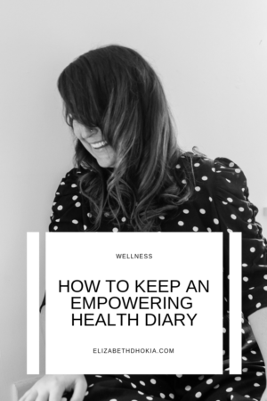 How to keep an empowering health diary (1)