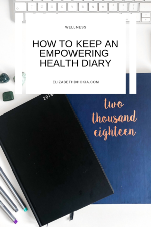 How to keep an empowering health diary