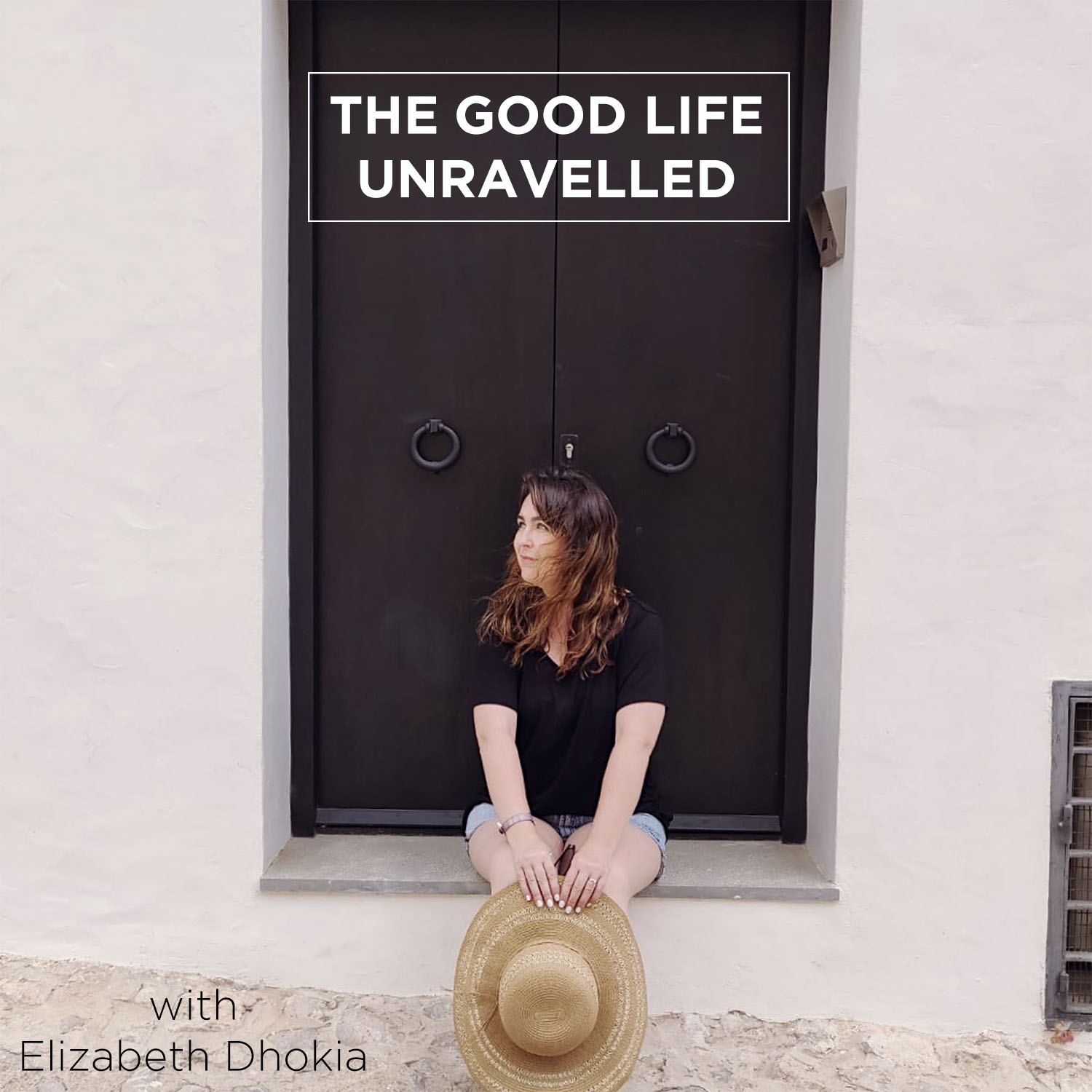 Listen to Good Life Unravelled Podcast