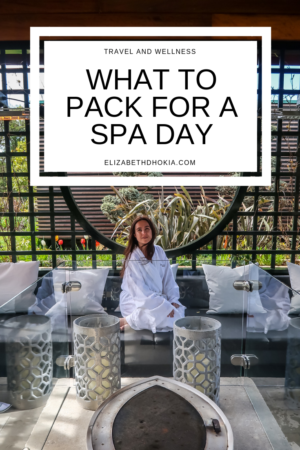 What to pack for a spa day